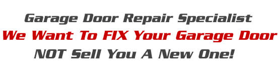 we want to repair your garage door not sell you a new one